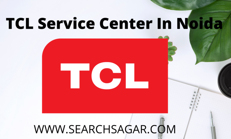 TCL Service Center In Noida