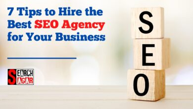 Photo of 7 Tips to Hire the Best SEO Agency for Your Business