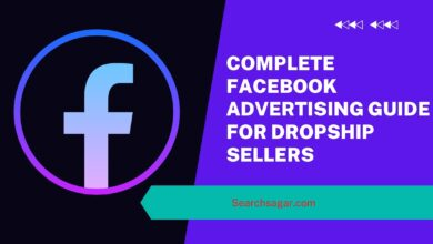 Photo of Complete Facebook Advertising Guide for Dropship Sellers