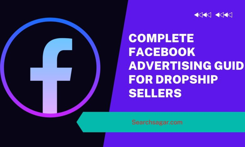 Complete Facebook Advertising Guide for Dropship Sellers