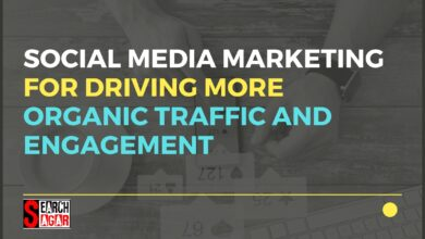 Photo of Social Media Marketing for Driving More Organic Traffic and Engagement