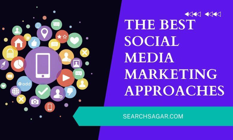 Best social media marketing approaches