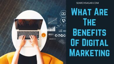 Photo of What Are The Benefits Of Digital Marketing