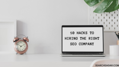 Photo of 10 hacks to Hiring the Right SEO Companyfor you in 2021