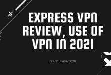 Photo of Express VPN Review, Use of VPN in 2021