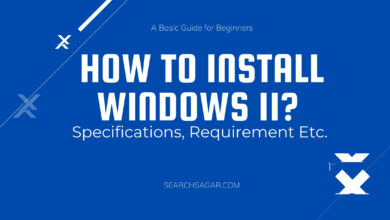 Photo of How To Install Windows 11? Specifications, Requirement Etc.