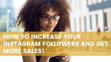 Photo of How to Increase Your Instagram Followers and Get More Sales!