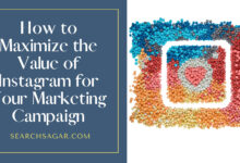 Photo of How to Maximize the Value of Instagram for Your Marketing Campaign