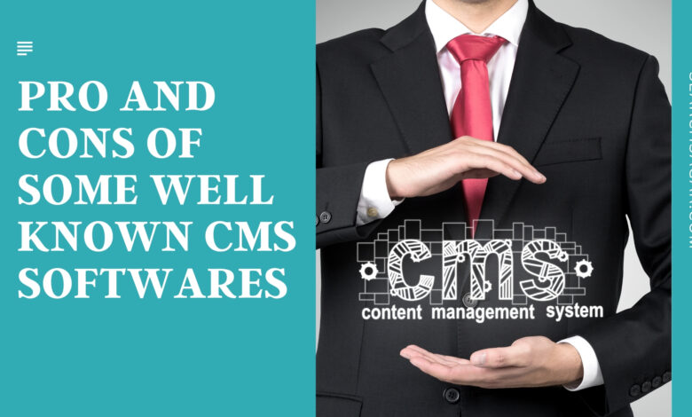 Pro and Cons Of Some Well Known CMS Softwares
