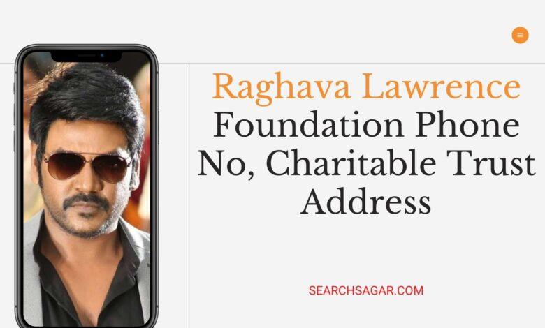 Raghava Lawrence Foundation Phone No, Charitable Trust Address